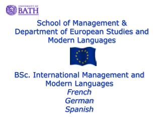School of Management & Department of European Studies and  Modern Languages