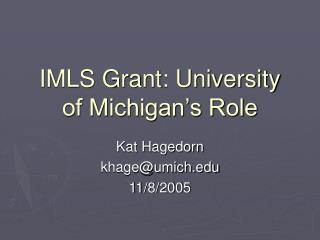IMLS Grant: University of Michigan's Role