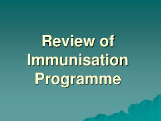Review of Immunisation Programme