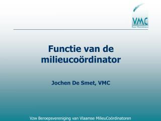 Functie van de milieucoördinator Jochen De Smet, VMC