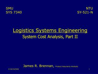 Logistics Systems Engineering System Cost Analysis, Part II