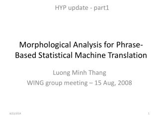 Morphological Analysis for Phrase-Based Statistical Machine Translation