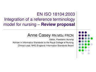 EN ISO 18104:2003  Integration of a reference terminology model for nursing –  Review proposal