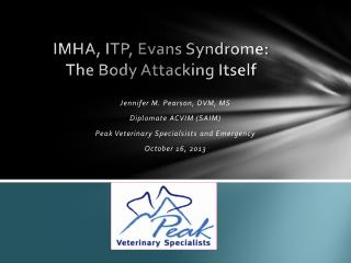 IMHA, ITP, Evans Syndrome:  The Body Attacking Itself