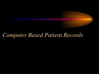 Computer Based Patient Records