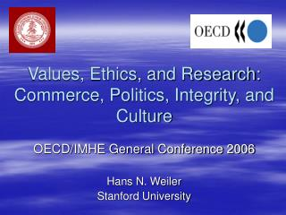 Values, Ethics, and Research: Commerce, Politics, Integrity, and Culture