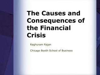 The Causes and Consequences of the Financial Crisis