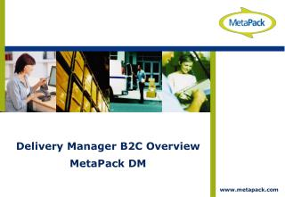 Delivery Manager B2C Overview MetaPack DM