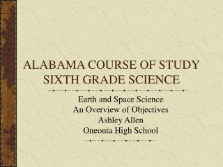 ALABAMA COURSE OF STUDY SIXTH GRADE SCIENCE