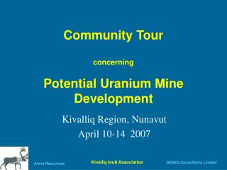 Community Tour concerning  Potential Uranium Mine Development
