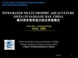 INTEGRATED MULTI-TROPHIC AQUACULTURE (IMTA) IN SANGGOU BAY, CHINA 桑沟湾多营养层次综合养殖模式