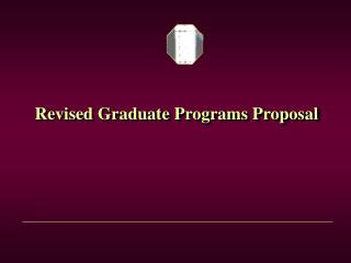 Revised Graduate Programs Proposal