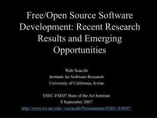 Free/Open Source Software Development: Recent Research Results and Emerging Opportunities