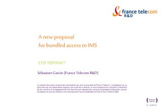 A new proposal  for bundled access to IMS ETSI TISPAN#7