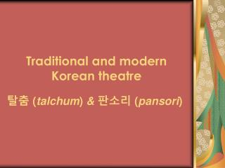 Traditional and modern Korean theatre