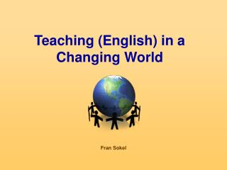 Teaching (English) in a Changing World