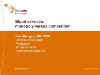 Paul Strengers, MD, FFPM Sanquin Blood Supply Amsterdam The Netherlands p.strengers@sanquin.nl