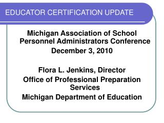 EDUCATOR CERTIFICATION UPDATE