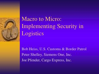 Macro to Micro: Implementing Security in Logistics
