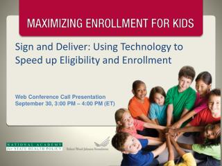 Sign and Deliver: Using Technology to Speed up Eligibility and Enrollment