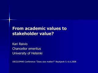 From academic values to stakeholder value?