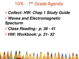 10/6 - 7 th Grade Agenda
