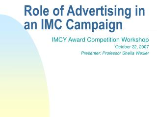 Role of Advertising in an IMC Campaign