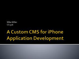 A Custom CMS for  iPhone  Application Development