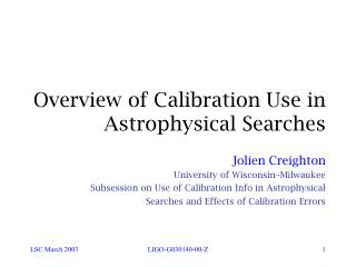 Overview of Calibration Use in Astrophysical Searches