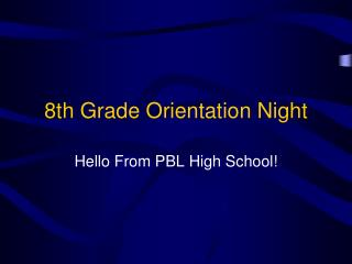 8th Grade Orientation Night