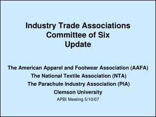 Industry Trade Associations Committee of Six Update