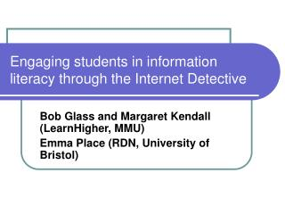 Engaging students in information literacy through the Internet Detective