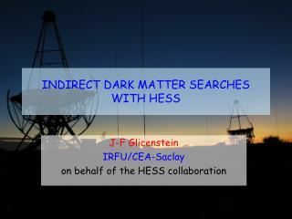 INDIRECT DARK MATTER SEARCHES  WITH HESS