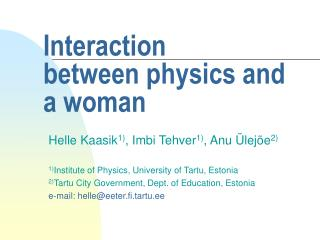Interaction  between physics and a woman
