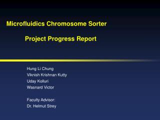 Microfluidics Chromosome Sorter 	Project Progress Report
