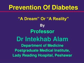 "Prevention Of Diabetes ""A Dream"" Or ""A Reality"""