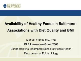 Manuel Franco MD, PhD CLF Innovation Grant 2006 Johns Hopkins Bloomberg School of Public Health Department of Epidemiolo