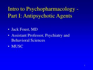Intro to Psychopharmacology - Part I: Antipsychotic Agents