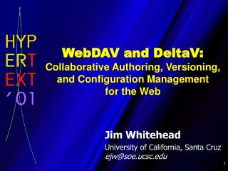 WebDAV and DeltaV: Collaborative Authoring, Versioning, and Configuration Management  for the Web