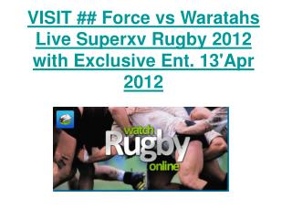 VISIT ## Force vs Waratahs Live Superxv Rugby 2012 with Excl