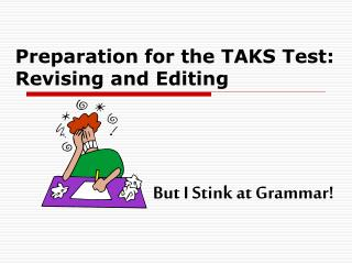 Preparation for the TAKS Test: Revising and Editing