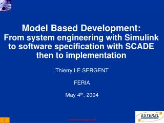 Model Based Development: From system engineering with Simulink  to software specification with SCADE then to implementat