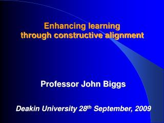 Enhancing learning  through constructive alignment