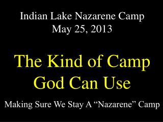 Indian Lake Nazarene Camp  May 25, 2013