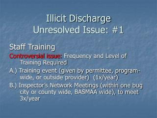 Illicit Discharge Unresolved Issue: #1