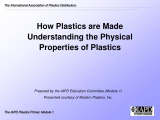 How Plastics are Made Understanding the Physical  Properties of Plastics