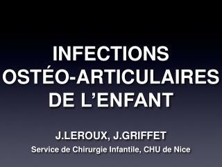 INFECTIONS OSTÉO-ARTICULAIRES DE L'ENFANT