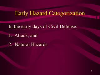 Early Hazard Categorization