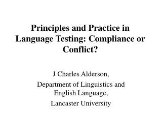 Principles and Practice in Language Testing: Compliance or Conflict?