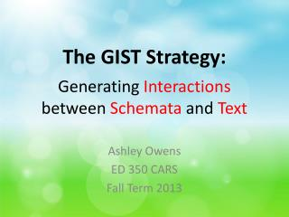 The GIST  Strategy: Generating  Interactions  between  Schemata  and  Text